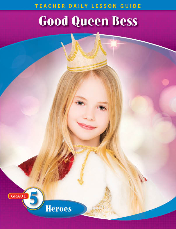 Pathways2.0 Grade 5 Heroes Unit: Good Queen Bess: The Story of Elizabeth I of England Daily Lesson Guide + 5 Year License
