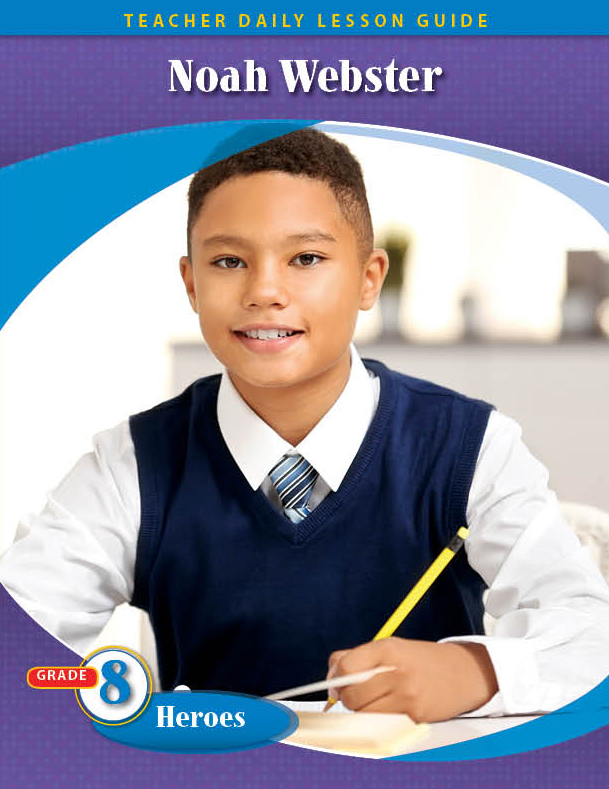 Pathways 2.0: Grade 8 Heroes Unit: Noah Webster: Weaver of Words Daily Lesson Guide + Teacher Resource 6 Year License