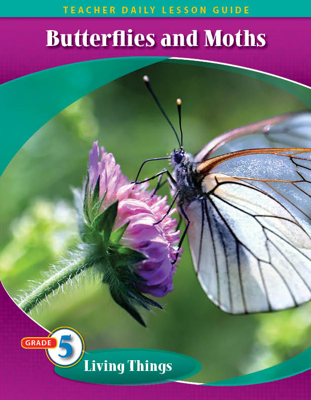 Pathways 2.0: Grade 5 Living Things Unit: Butterflies and Moths Daily Lesson Guide + Teacher Resource 6 Year License