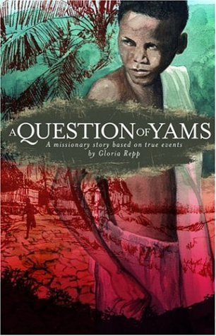 Pathways 2.0: Grade 3 A Question of Yams: A Missionary Story Based on True Events Tradebook
