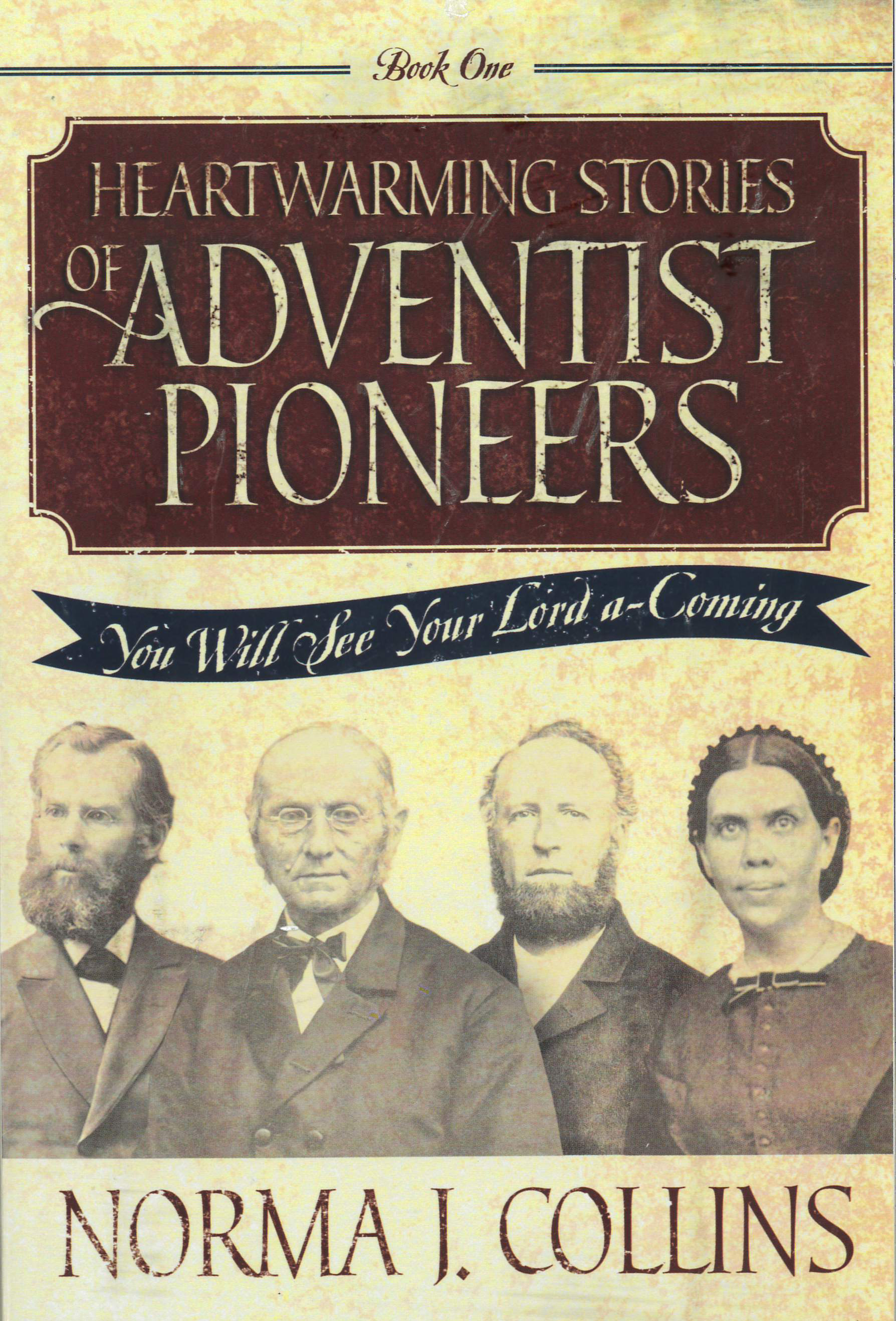 Pathways 2.0: Grade 8 Heartwarming Stories of Adventist Pioneers: You Will See Your Lord A-Coming Tradebook