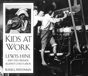 Pathways 2.0: Grade 7 Kids at Work: Lewis Hine and the Crusade Against Child Labor Tradebook