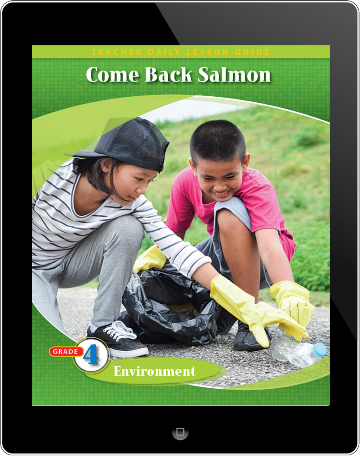 Pathways2.0 Grade 4 Environment Unit: Come Back Salmon Daily Lesson Guide 5 Year License