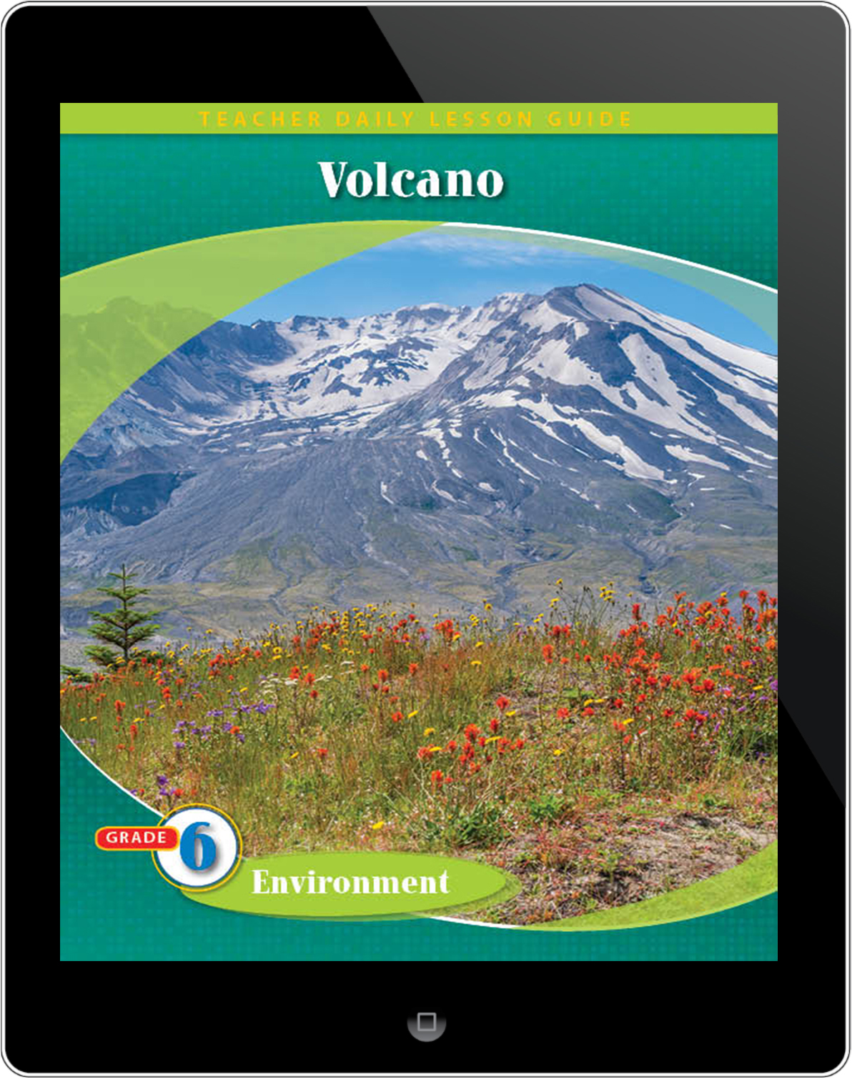 Pathways2.0 Grade 6 Environment Unit: Volcano: The Eruption & Healing of Mt. St. Helens Daily Lesson Guide 5 Year License