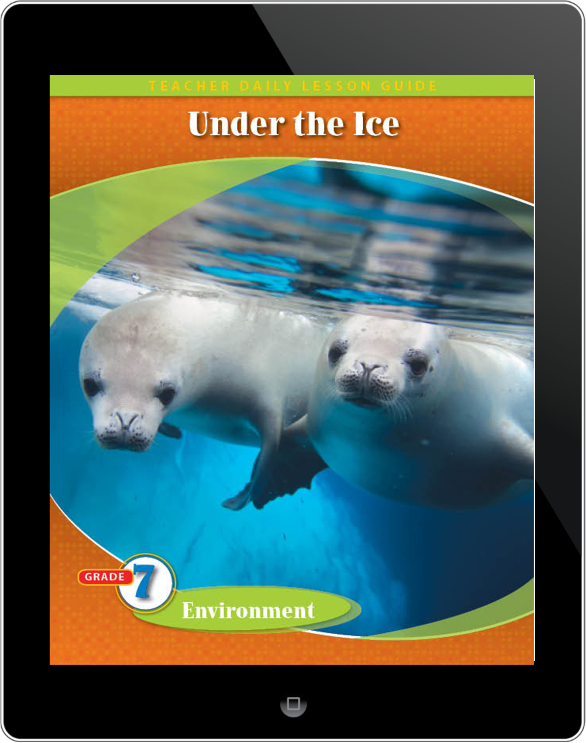 Pathways2.0 Grade 7 Environment Unit: Under the Ice: A Marine Biologist at Work Daily Lesson Guide 5 Year License