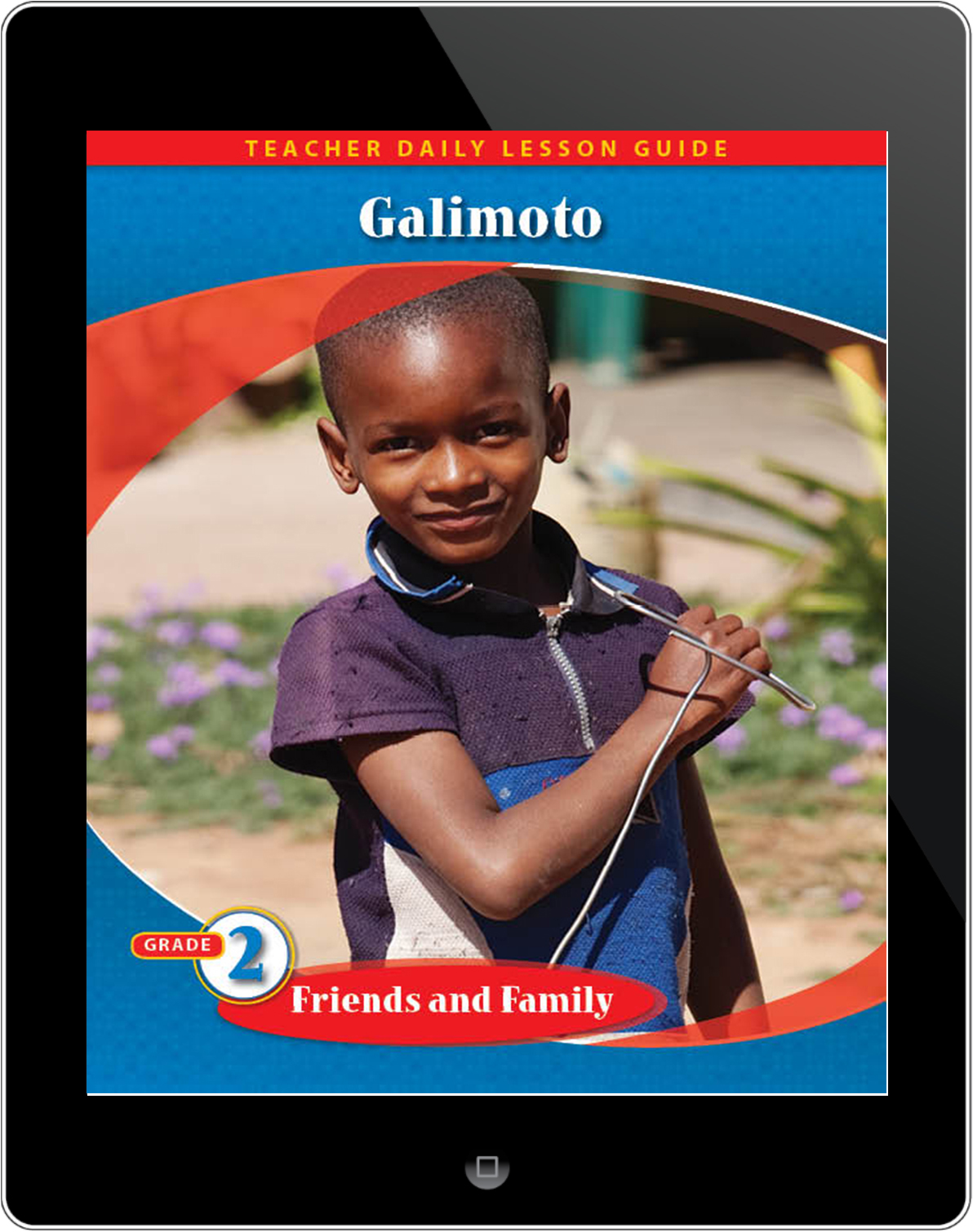 Pathways2.0 Grade 2 Friends and Family Unit: Galimoto Daily Lesson Guide 5 Year License
