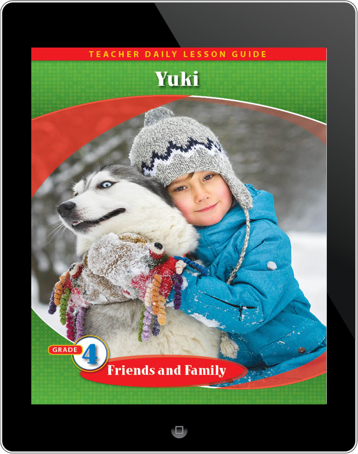 Pathways2.0 Grade 4 Friends and Family Unit: Yuki: An Alaska Adventure Daily Lesson Guide 5 Year License