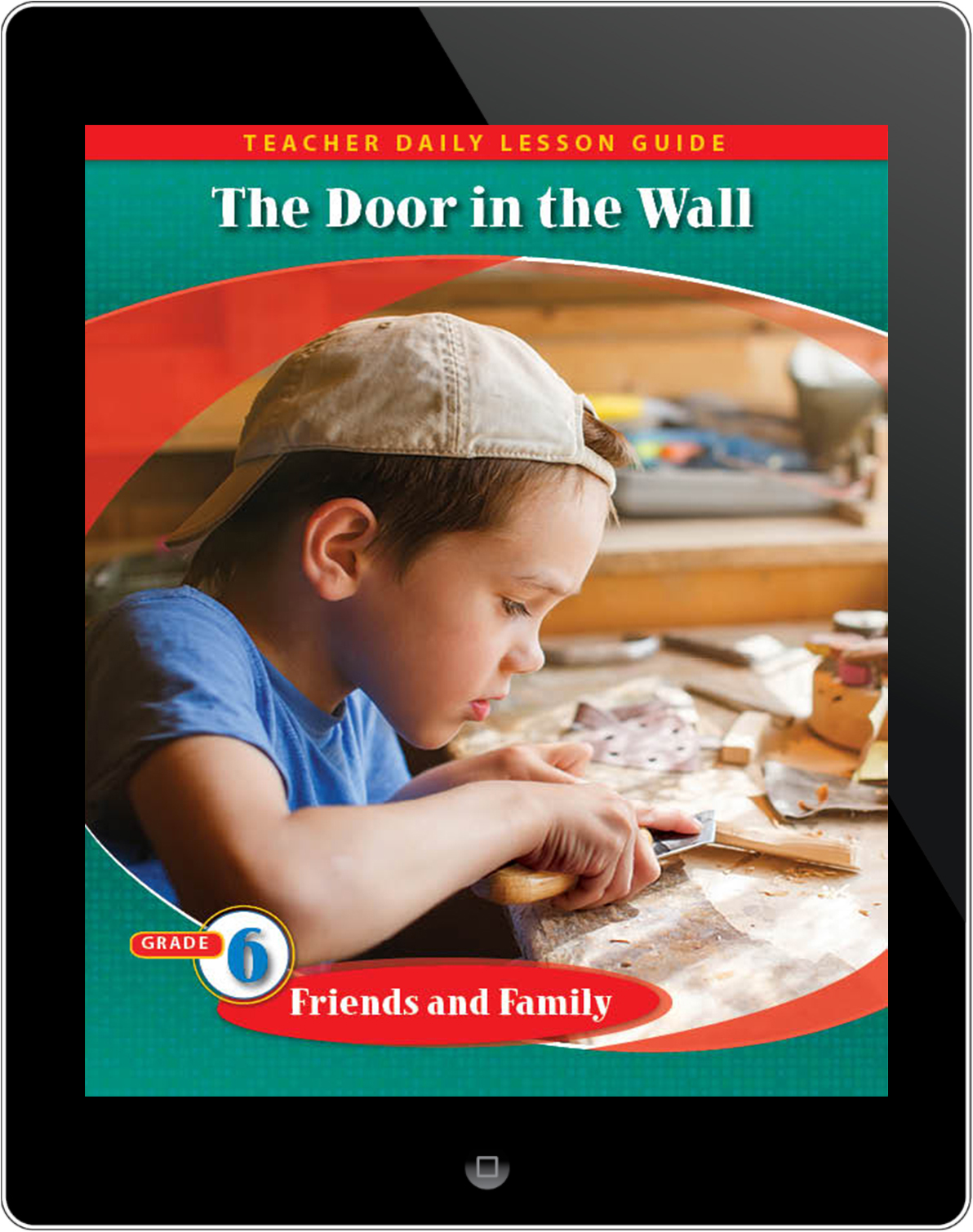 Pathways2.0 Grade 6 Friends and Family Unit: The Door in the Wall Daily Lesson Guide 5 Year License