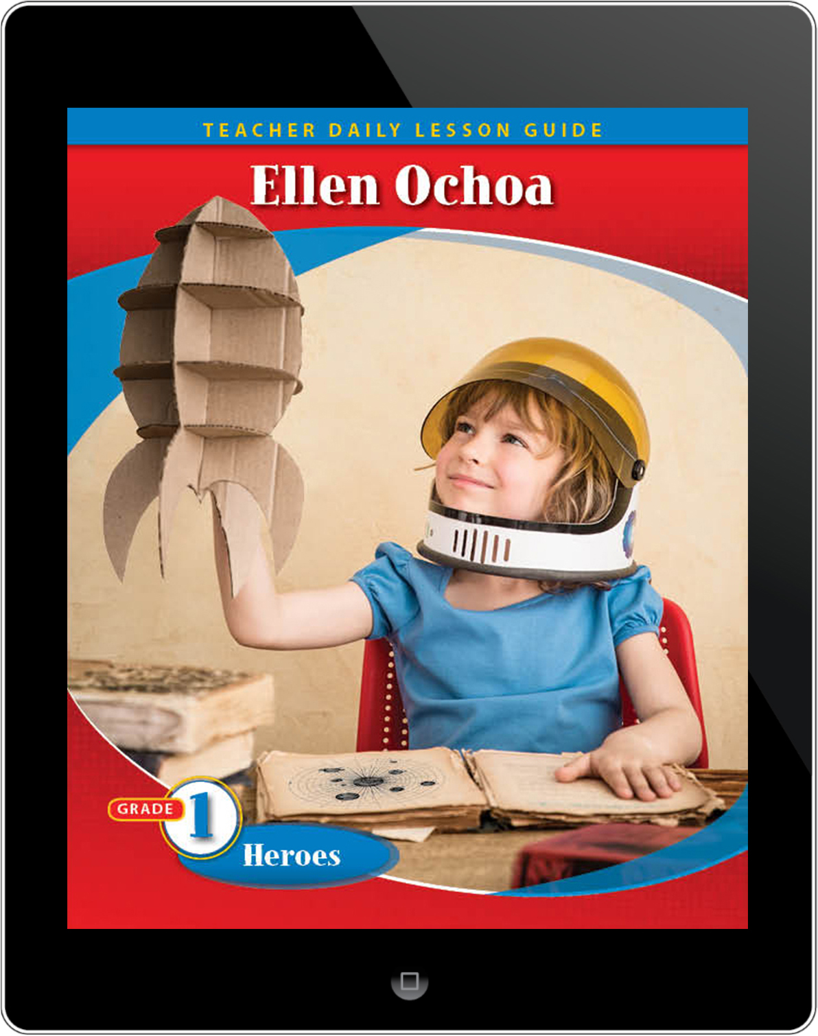 Pathways Grade 1 Heroes Unit: Ellen Ochoa Daily Lesson Guide 5 Year License