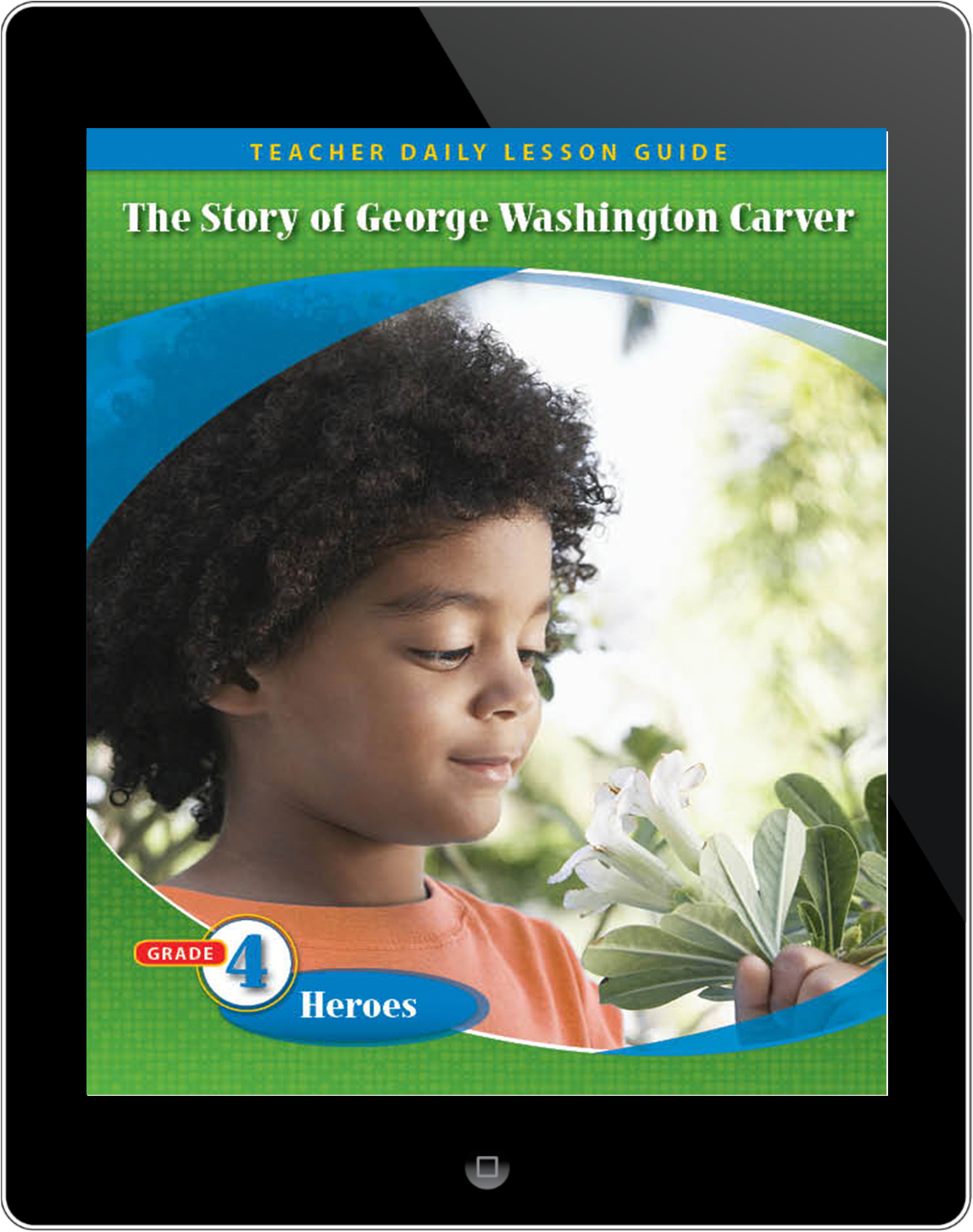 Pathways2.0 Grade 4 Heroes Unit: The Story of George Washington Carver Daily Lesson Guide 5 Year License