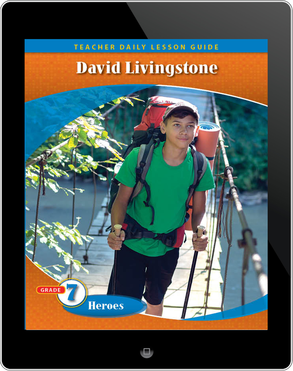 Pathways2.0 Grade 7 Heroes Unit: David Livingstone: Africa's Trailblazer Daily Lesson Guide 5 Year License