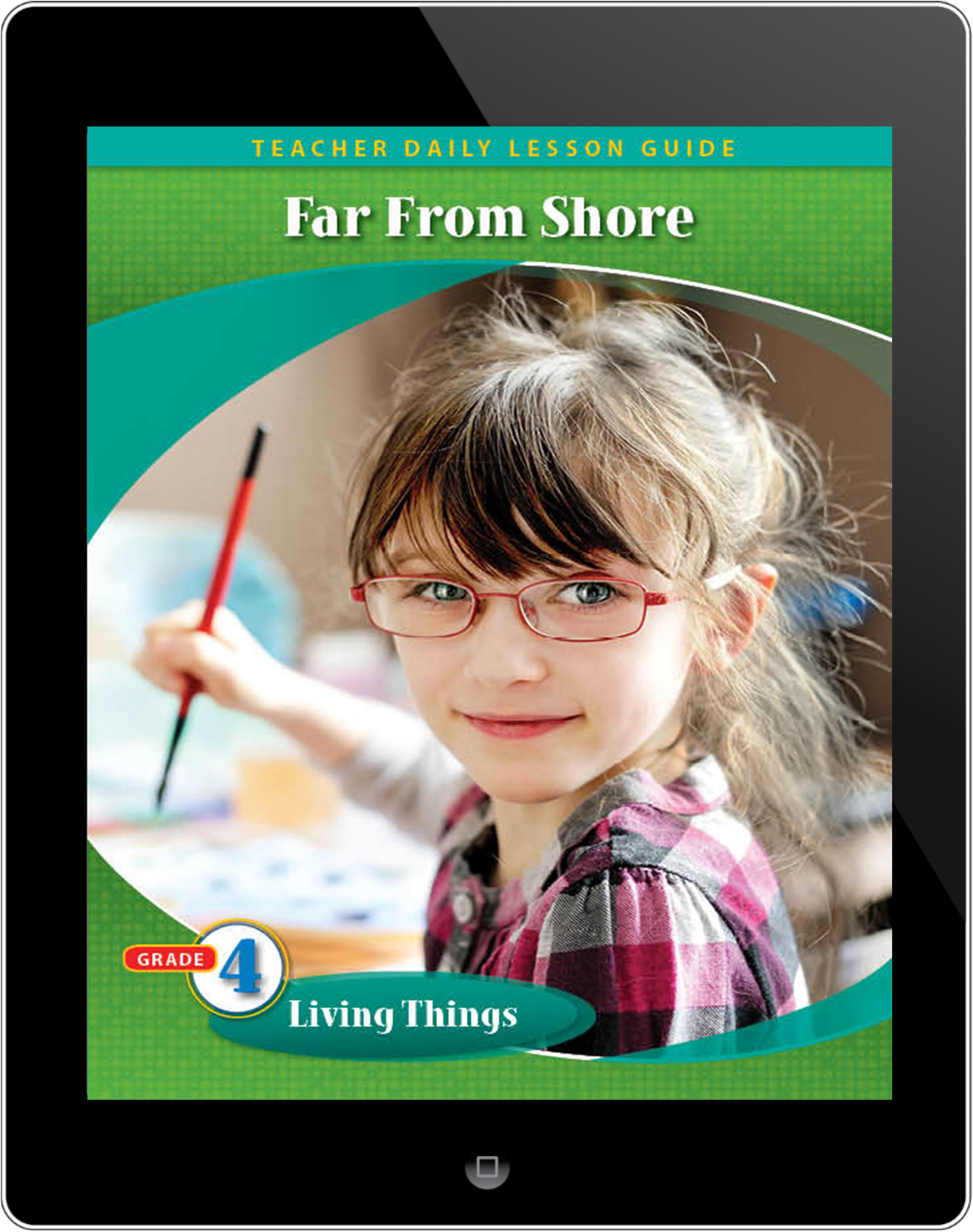 Pathways2.0 Grade 4 Living Things Unit: Far From Shore: Chronical of an Open Ocean Voyage Daily Lesson Guide 5 Year License