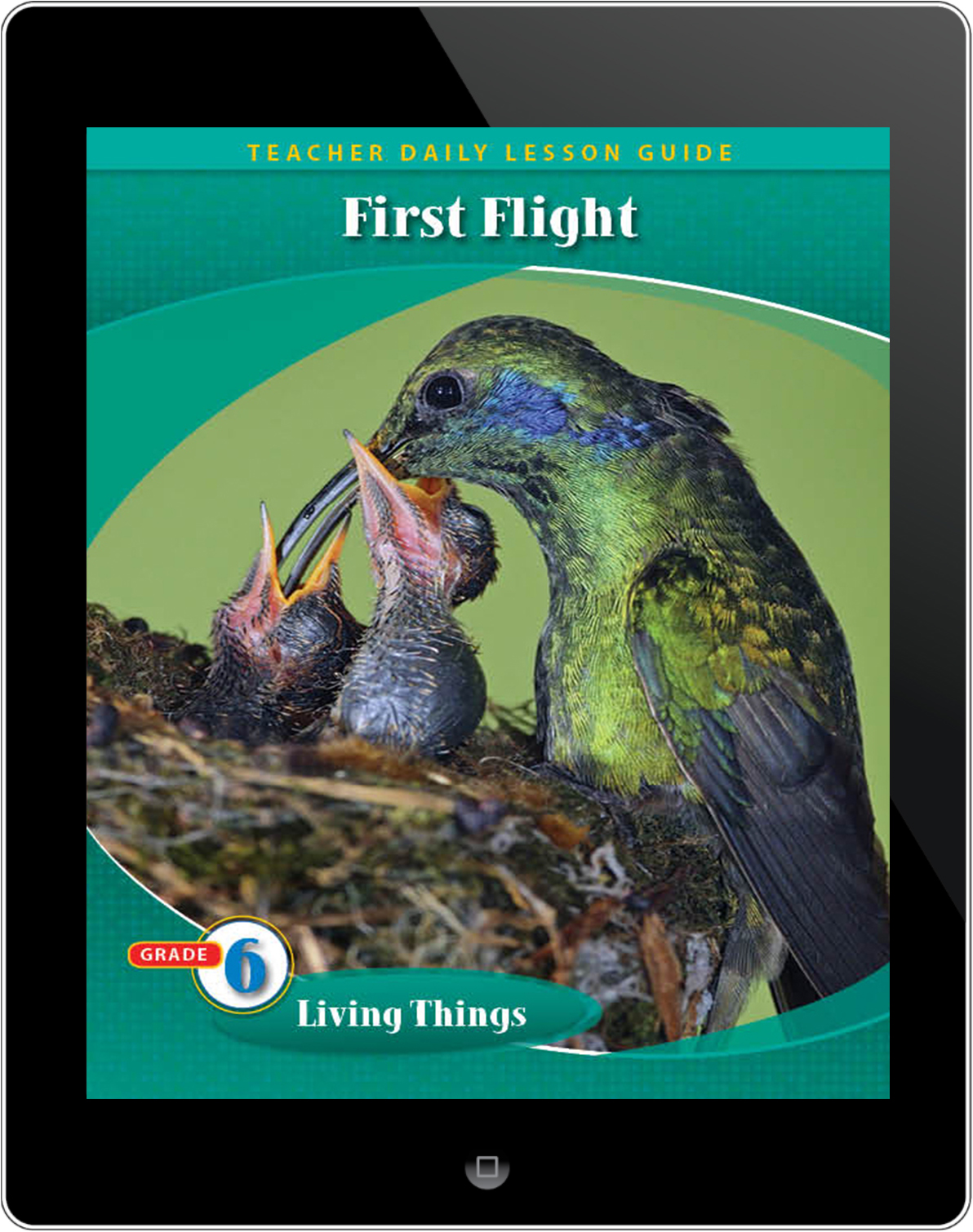Pathways2.0 Grade 6 Living Things Unit: First Flight (A Mother Hummingbird's Story) Daily Lesson Guide 5 Year License