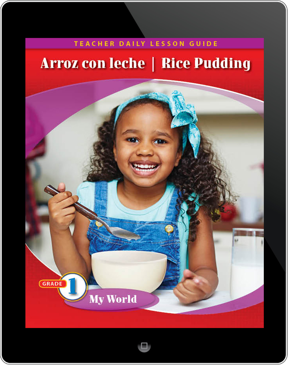 Pathways2.0 Grade 1 My World Unit: Arroz con Leche/Rice Pudding Daily Lesson Guide 5 Year License