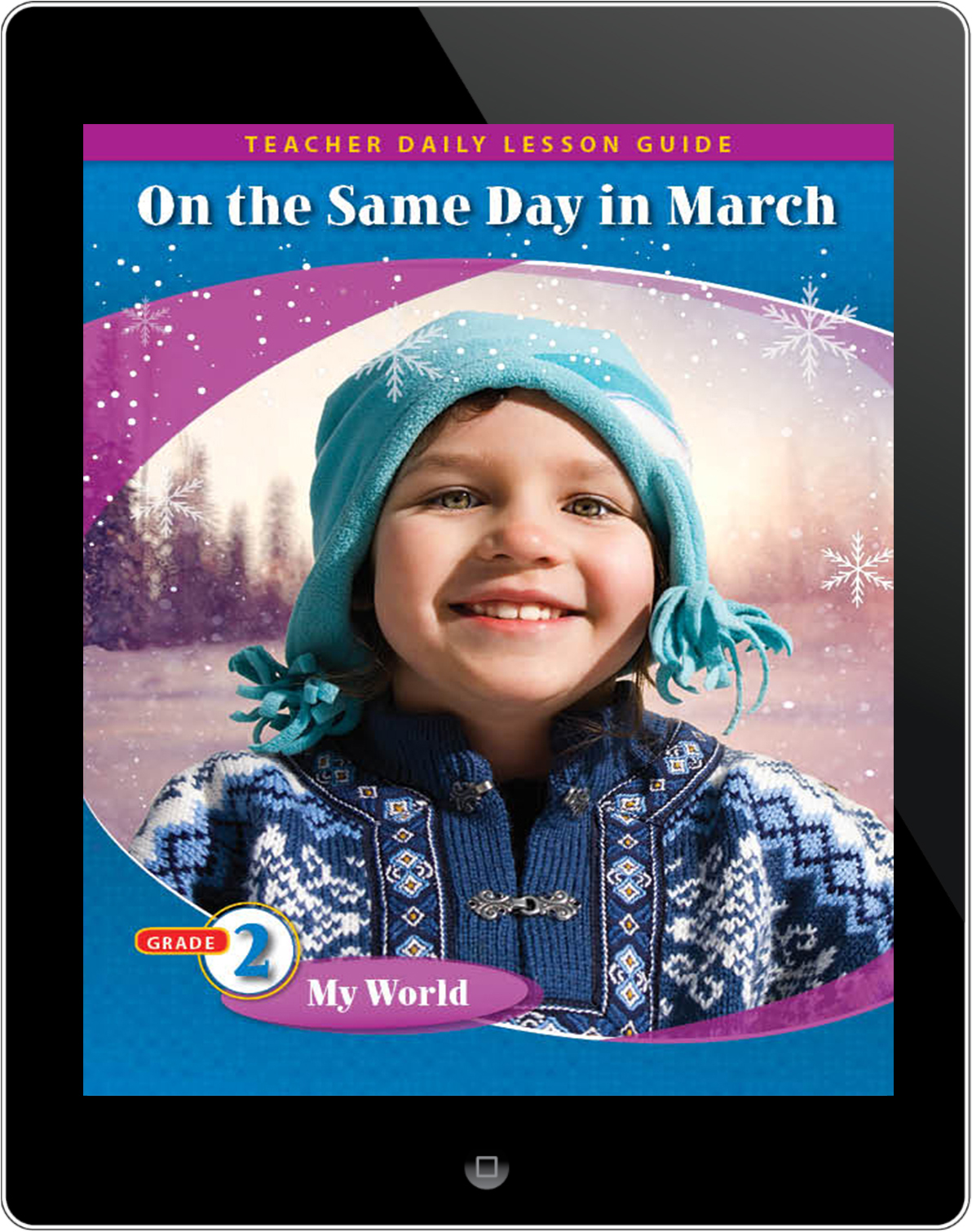 Pathways2.0 Grade 2 My World Unit: On the Same Day in March: A Tour of the World's Weather Daily Lesson Guide 5 Year License