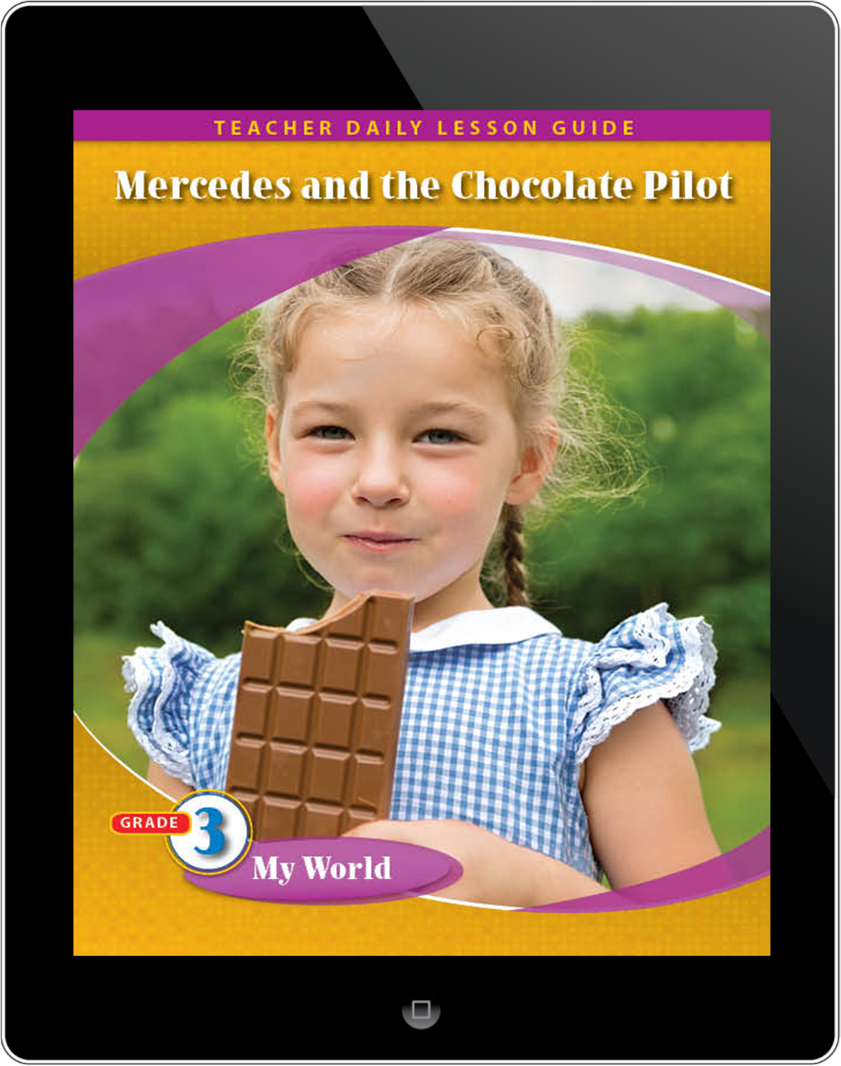 Pathways2.0 Grade 3 My World Unit: Mercedes and the Chocolate Pilot Daily Lesson Guide 5 Year License