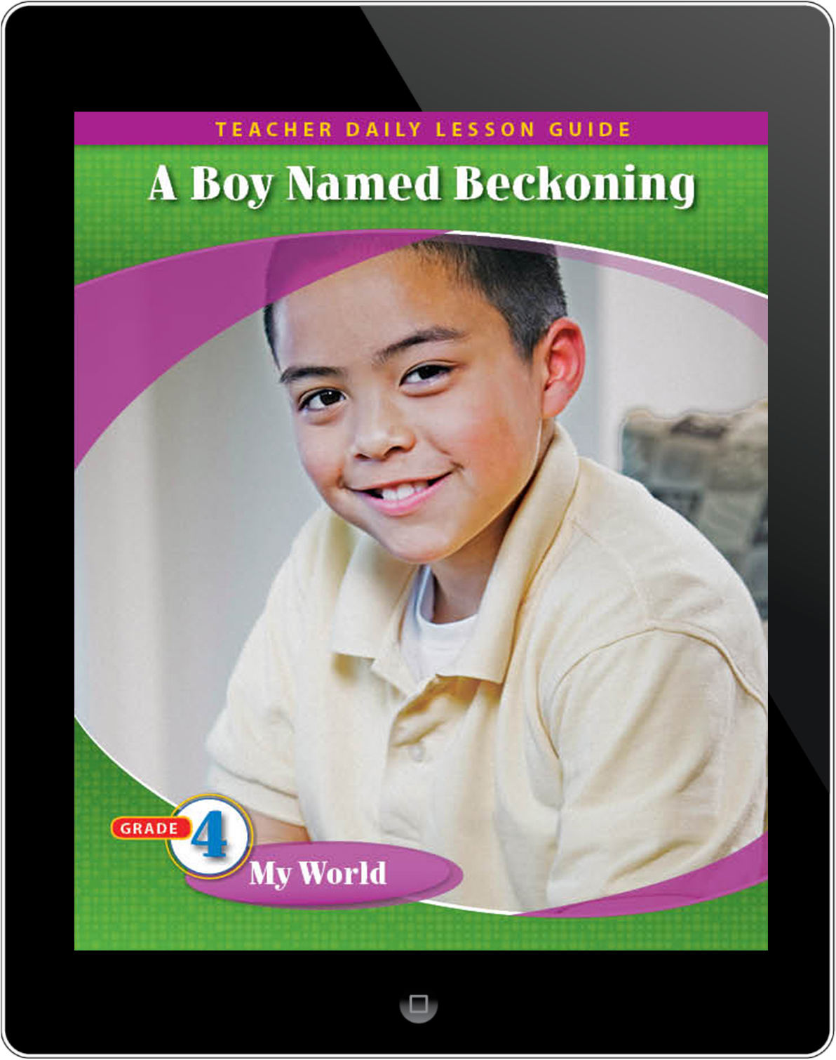 Pathways2.0 Grade 4 My World Unit: A Boy Named Beckoning: The True Story about Dr. Carlos Montezuma Daily Lesson Guide 5 Yr Lic