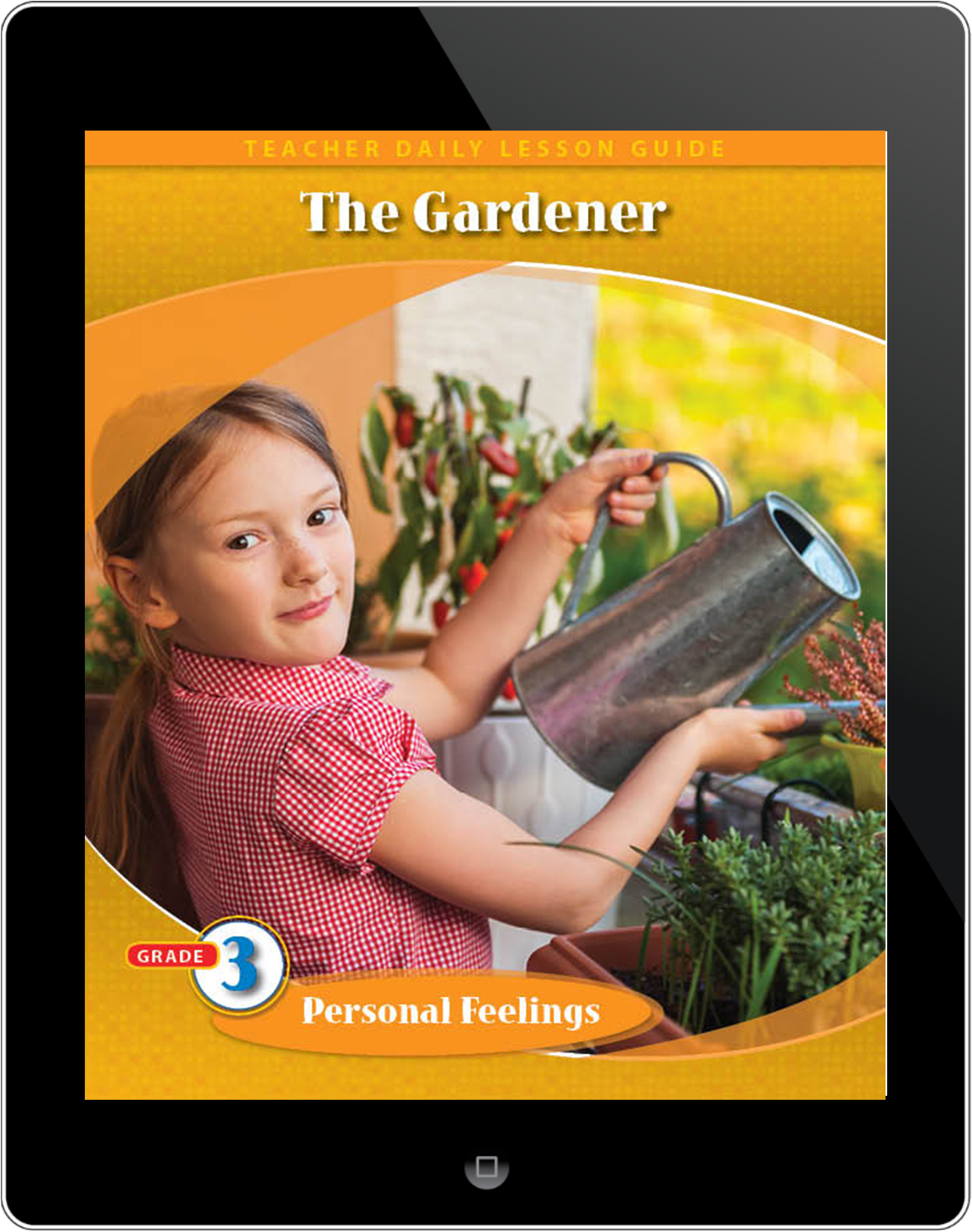 Pathways2.0 Grade 3 Personal Feelings Unit: The Gardener Daily Lesson Guide 5 Year License