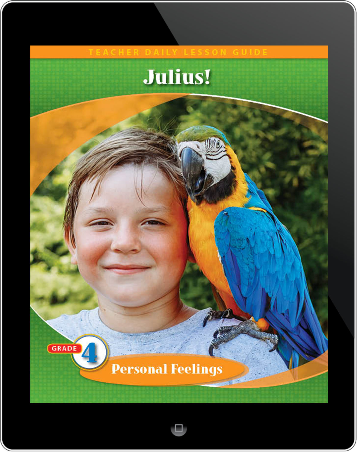 Pathways2.0 Grade 4 Personal Feelings Unit: Julius! The Perfect Pesky Pet Parrot Daily Lesson Guide 5 Year License
