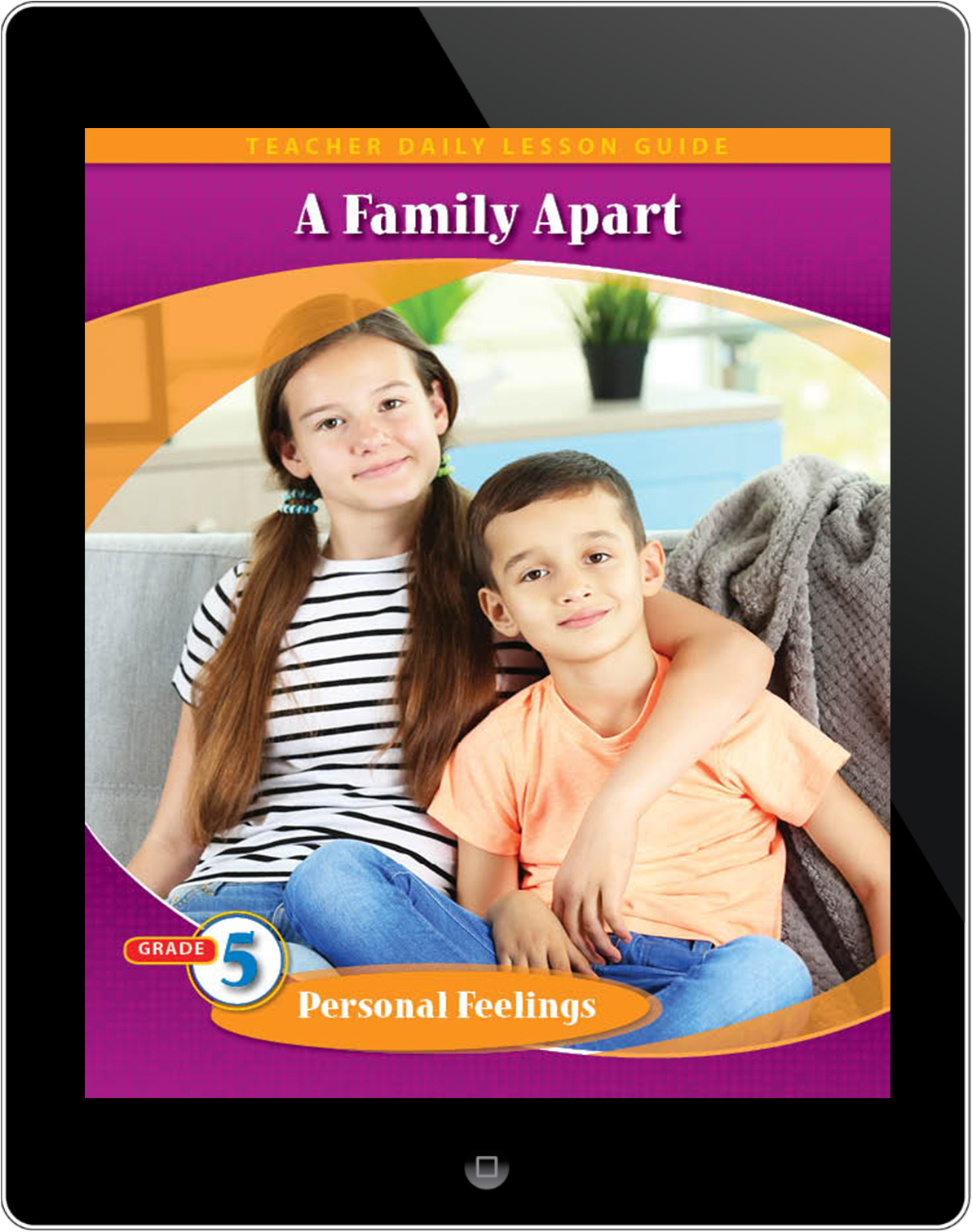 Pathways2.0 Grade 5 Personal Feelings Unit: A Family Apart Daily Lesson Guide 5 Year License