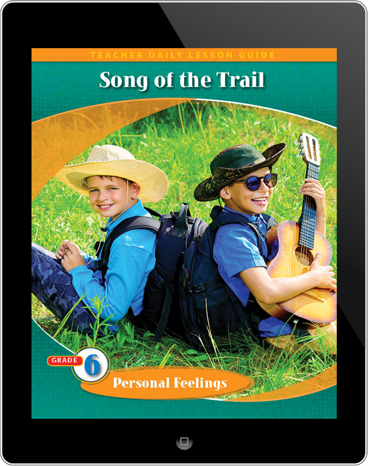 Pathways2.0 Grade 6 Personal Feelings Unit: Songs of the Trail Daily Lesson Guide 5 Year License