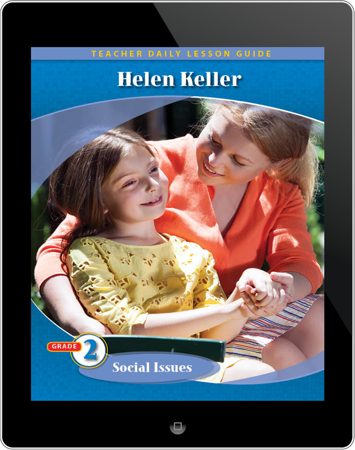 Pathways2.0 Grade 2 Social Issues Unit: Helen Keller: Courage in the Dark Daily Lesson Guide 5 Year License