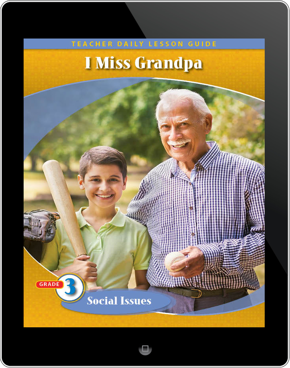 Pathways2.0 Grade 3 Social Issues Unit: I Miss Grandpa: A Story to Help Young Children Daily Lesson Guide 5 Year License