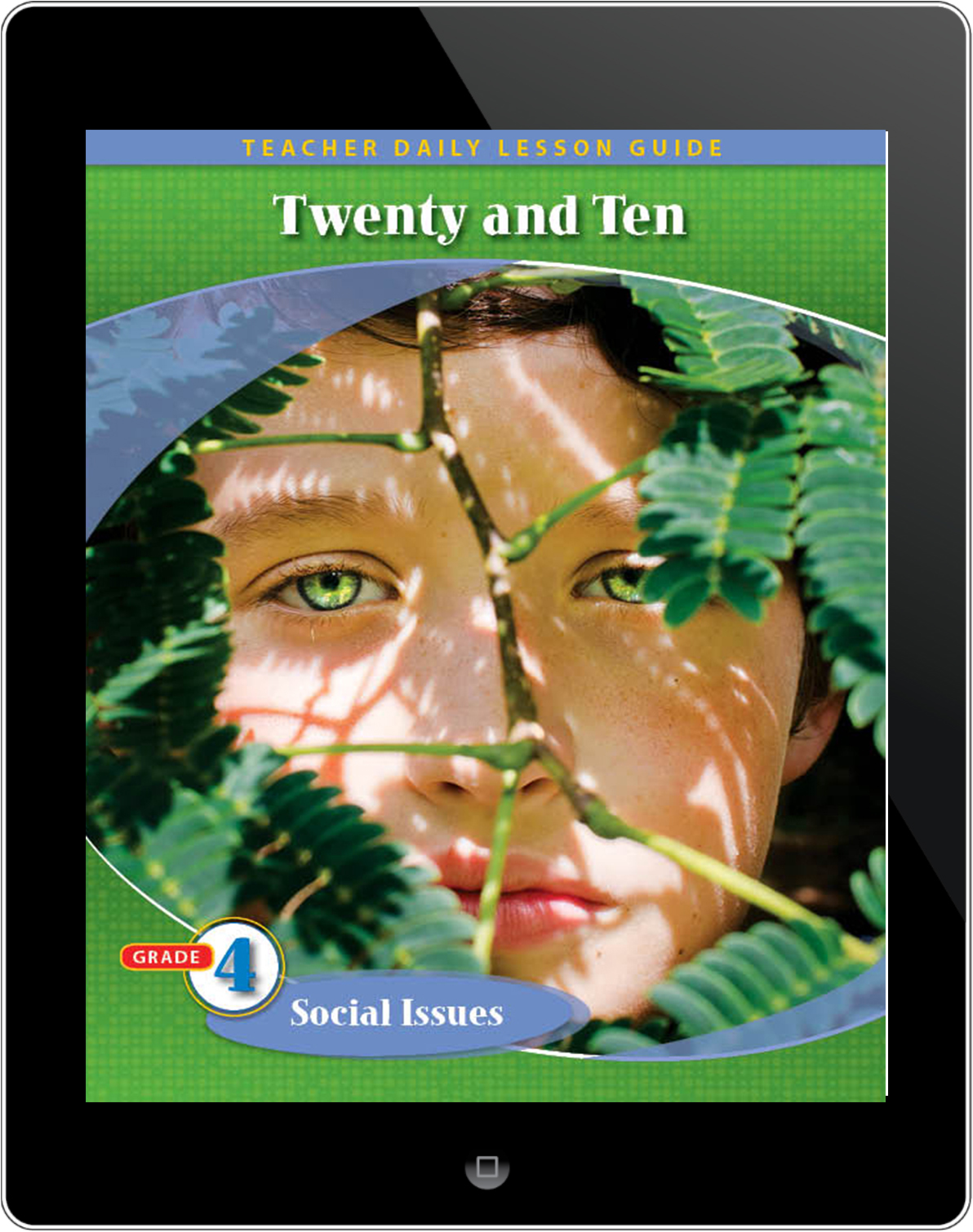 Pathways2.0 Grade 4 Social Issues Unit: Twenty & Ten Daily Lesson Guide 5 Year License