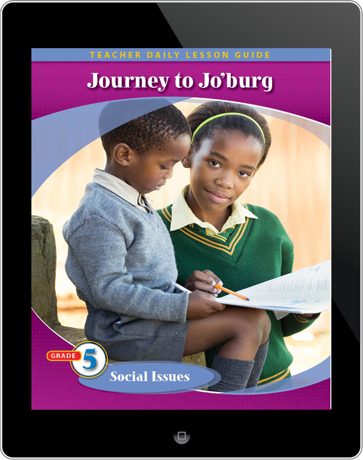 Pathways2.0 Grade 5 Social Issues Unit: Journey to Johannesburg Daily Lesson Guide 5 Year License