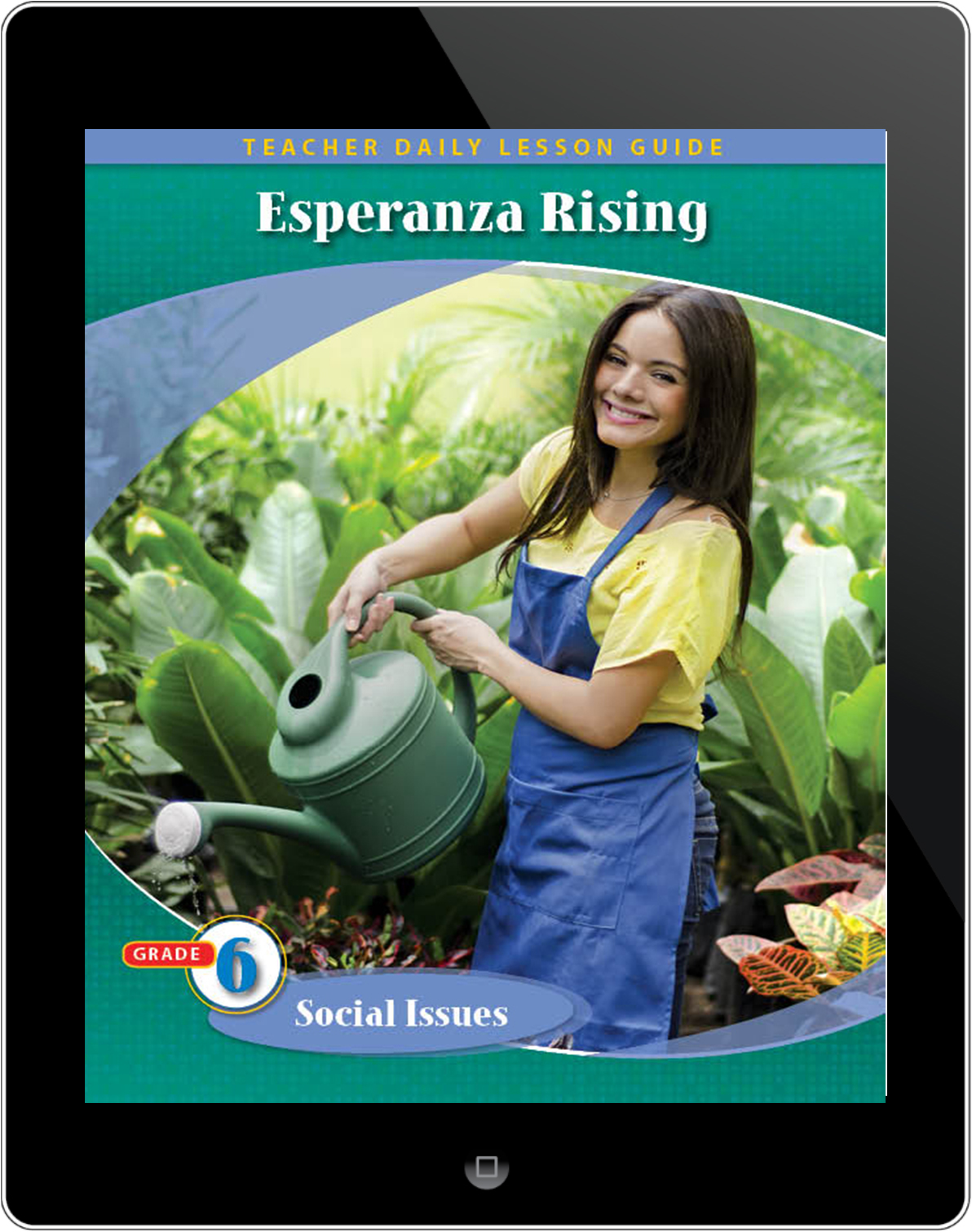 Pathways2.0 Grade 6 Social Issues Unit: Esperanza Rising Daily Lesson Guide 5 Year License