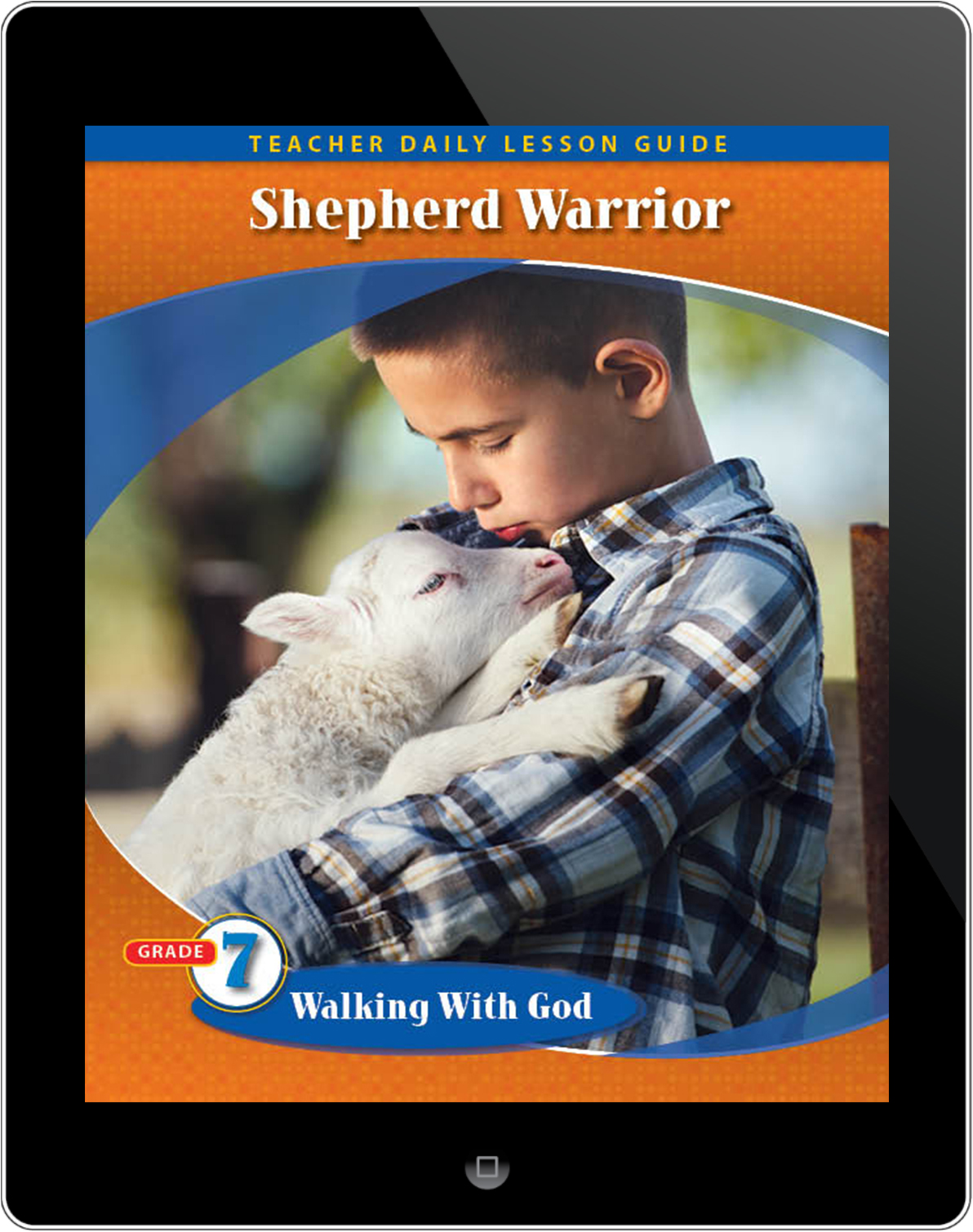 Pathways2.0 Grade 7 Walking with God Unit: Shepherd Warrior Daily Lesson Guide 5 Year License