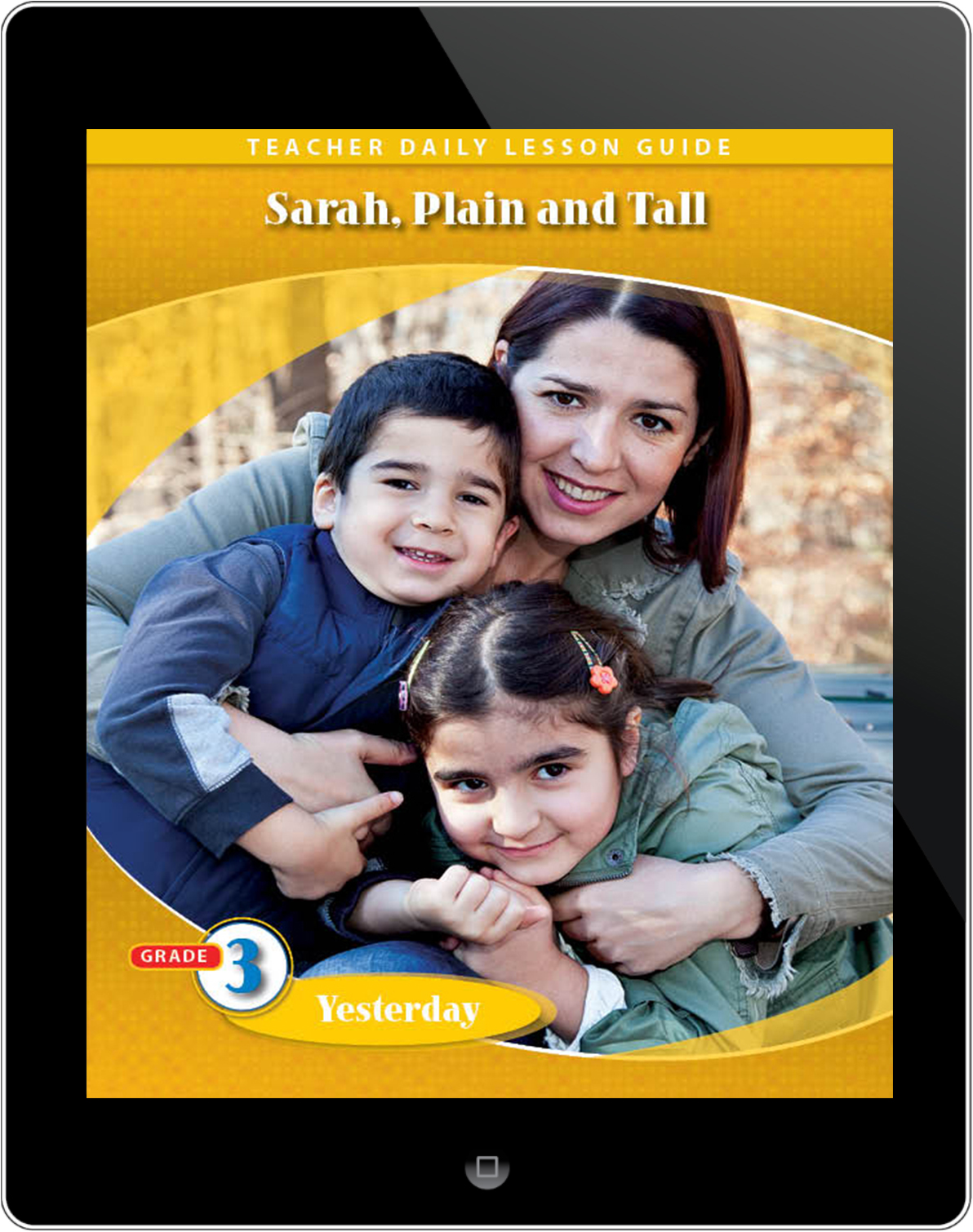 Pathways2.0 Grade 3 Yesterday Unit: Sarah: Plain & Tall Daily Lesson Guide 5 Year License