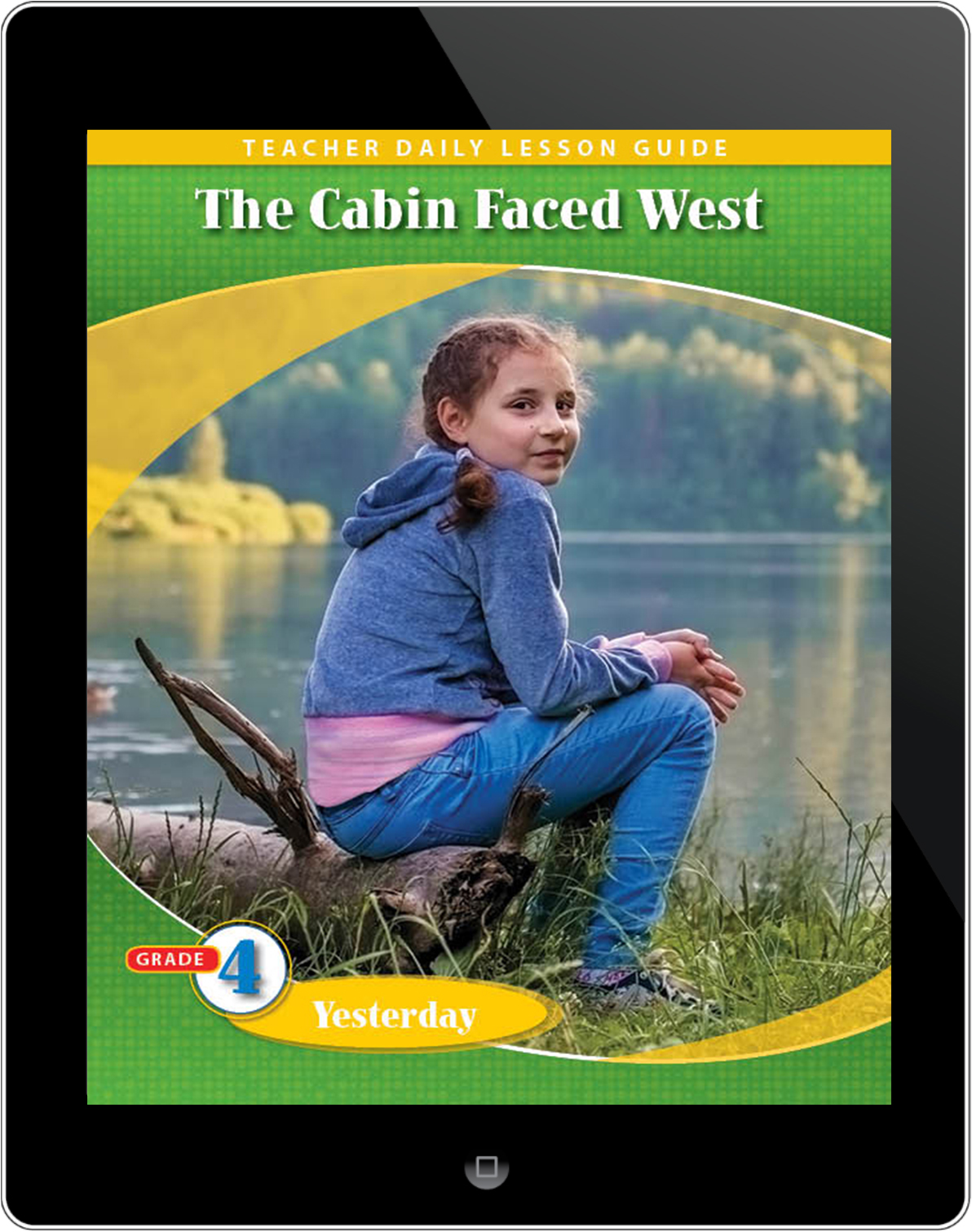 Pathways2.0 Grade 4 Yesterday Unit: The Cabin Faced West Daily Lesson Guide 5 Year License