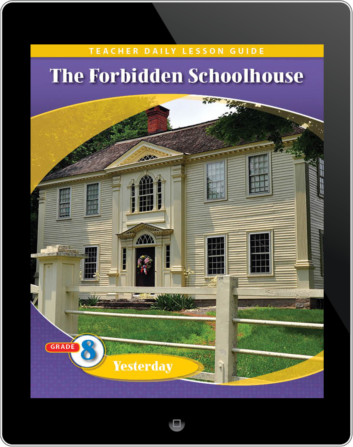 Pathways2.0 Grade 8 Yesterday Unit: The Forbidden School House: The True and Dramatic Story of Prudence Crandell and Her Students Daily Lesson Guide 5 Year License