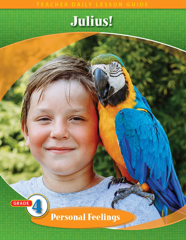 Pathways 2.0: Grade 4 Personal Feelings Unit: Julius! The Perfect Pesky Pet Parrot Daily Lesson Guide + Teacher Resource 6 Year License