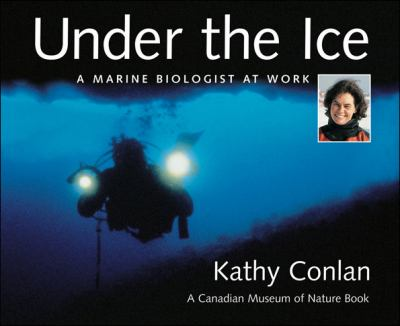 Pathways 2.0: Grade 7 Under the Ice: A Marine Biologist at Work Tradebook